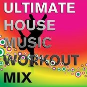 Ultimate House Music Workout Mix: Don't Stop The Beat Songs