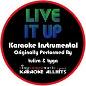 Live It Up (Originally Prformed By Tulisa & Tyga) [Instrumental Version] Songs
