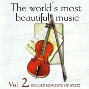The World's Most Beautiful Music Volume 2: Golden Moments Of Waltz Songs