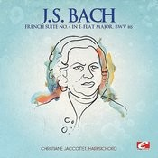 J.S. Bach: French Suite No. 4 In E-Flat Major, Bwv 815 (Digitally Remastered) Songs