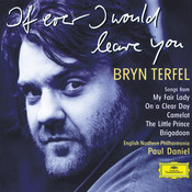 Bryn Terfel - If Ever I Would Leave You Songs