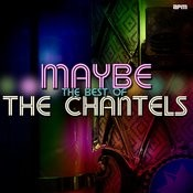 Maybe - The Best Of The Chantels Songs