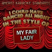 I Could Have Danced All Night (In The Style Of My Fair Lady) [Karaoke Version] - Single Songs