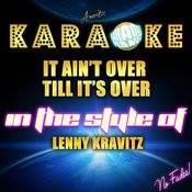 It Ain't Over Till It's Over (In The Style Of Lenny Kravitz) [Karaoke Version] - Single Songs