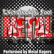 Everybody's Fool: Metal Songs