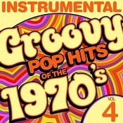 Instrumental Groovy Pop Hits Of The 1970's, Vol. 4 Songs