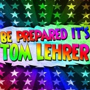 Be Prepared, It's Tom Lehrer Songs