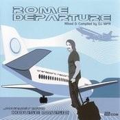 Rome Departure: Dj Mfr Songs