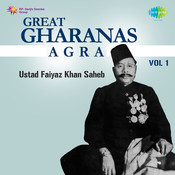Great Gharanas Agra 1 Songs