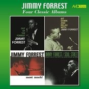 Four Classic Albums (Out Of The Forrest / Sit Down And Relax With Jimmy Forrest / Most Much / Soul Street) [Remastered] Songs