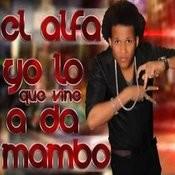 Yo Lo Que Vine A Da Mambo Songs