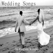 Wedding Songs On Acoustic Guitar: On Eagles Wings Songs