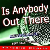 Is Anybody Out There (Originally Performed By Knaan Feat. Nelly Furtado) [Karaoke Version] Song