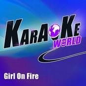 Girl On Fire (Originally Performed By Alicia Keys)[Karaoke Version] Song