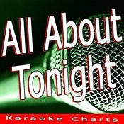 All About Tonight (Originally Performed By Pixie Lott) [Karaoke Version] Song