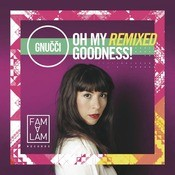 Oh My Remixed Goodness! Songs