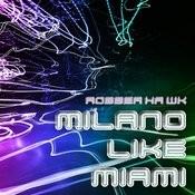 Milano Like Miami Songs