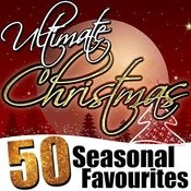 Ultimate Christmas: 50 Seasonal Favourites Songs