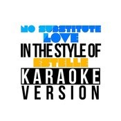 No Substitute Love (In The Style Of Estelle) [Karaoke Version] - Single Songs