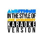 Ambitions (In The Style Of Joe Mcelderry) [Karaoke Version] Song