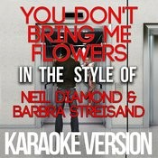 You Don't Bring Me Flowers (In The Style Of Neil Diamond & Barbra Streisand) [Karaoke Version] - Single Songs