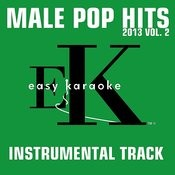 Easy Karaoke: Male Pop Hits 2013, Vol.2 Songs