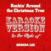 Rockin' Around The Christmas Tree (In The Style Of Brenda Lee) [Karaoke Version] - Single Songs