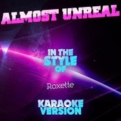 Almost Unreal (In The Style Of Roxette) [Karaoke Version] - Single Songs