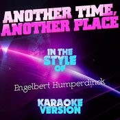 Another Time, Another Place (In The Style Of Engelbert Humperdinck) [Karaoke Version] Song