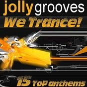 Jollygrooves: We Trance! - 15 Top Anthems Songs