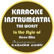 The Worst (In The Style Of Jhene Aiko) [Karaoke Instrumental Version] - Single Songs
