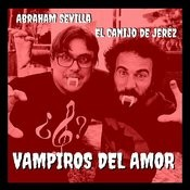 Vampiros Del Amor (Feat. El Canijo De Jerez) Song