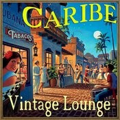 Caribe Vintage Lounge Songs