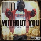 Without You (Feat. Lil Goofy, 6hunnit Bj & Boo Banga) Songs