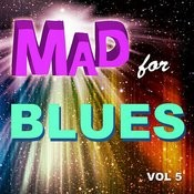 Mad For Blues, Vol. 5 Songs