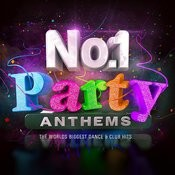 No.1 Party Anthems - The World's Biggest Dance & Club Hits Songs