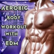 Aerobic Body Workout With Edm Songs