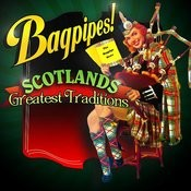Bagpipes! ScotlandÂ's Greatest Traditions Songs