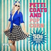Petticoats And Popcorn - 50s Original Hits, Vol. 6 Songs