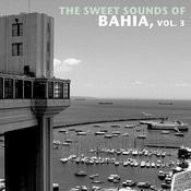 The Sweet Sounds Of Bahia, Vol. 3 Songs
