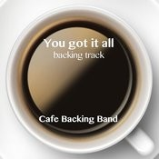 You Got It All (Backing Track Instrumental Version) - Single Songs