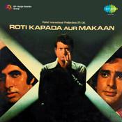 Roti Kapada Aur Makaan Songs