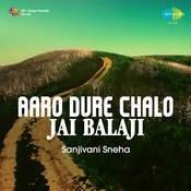 Aaro Dure Chalo Jai Balaji Sanjivani Sneha Songs