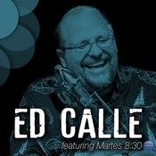 Ed Calle Featuring Martes 8:30 Songs