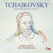 Tchaikovsky: Chant Sans Paroles, Op. 2, No. 3 (Digitally Remastered) Songs
