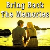 Bring Back The Memories Songs