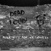 Dead Loud! Punk Hits For Hallowe'en Songs