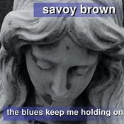 The Blues Keep Me Holding On Songs