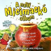 A Nagy Micimacko Album Songs