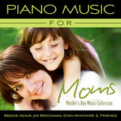 Piano Music For Moms - Mother's Day Music Collection Songs